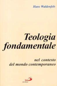 Libro Teologia fondamentale nel contesto del mondo contemporaneo Hans Waldenfels