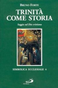 Libro Trinità come storia. Saggio sul Dio cristiano Bruno Forte