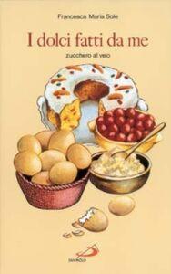 Libro I dolci fatti da me Francesca M. Sole