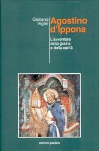 Agostino d'Ippona. L'avventura della grazia e della carità