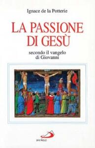 La passione di Gesù secondo il Vangelo di Giovanni. Testo e spirito