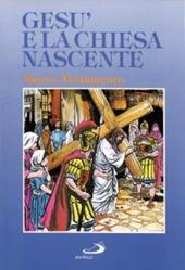 Gesù e la Chiesa nascente. Il Nuovo Testamento a fumetti