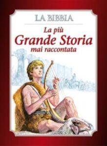 Libro La più grande storia mai raccontata. La Bibbia Attilio Monge , Giovanni Ziella