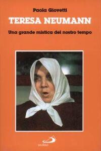 Foto Cover di Teresa Neumann. Una grande mistica del nostro tempo, Libro di Paola Giovetti, edito da San Paolo Edizioni