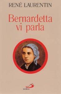 Foto Cover di Bernardetta vi parla. La vita dalle sue parole, Libro di René Laurentin, edito da San Paolo Edizioni
