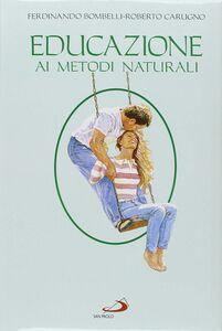 Foto Cover di Educazione ai metodi naturali. Guida per coppie, Libro di Ferdinando Bombelli,Roberto Carugno, edito da San Paolo Edizioni