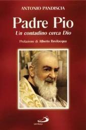 Un contadino cerca Dio. Padre Pio