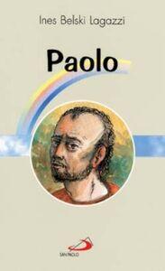 Foto Cover di Paolo. Apostolo e martire, Libro di Ines Belski Lagazzi, edito da San Paolo Edizioni