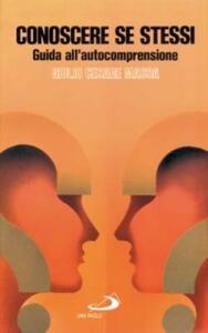 Libro Conoscere se stessi. Guida all'autocomprensione G. Cesare Massa