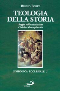 Libro Teologia della storia. Saggio sulla rivelazione Bruno Forte