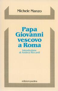 Libro Papa Giovanni vescovo a Roma. Sinodo e pastorale diocesana Michele Manzo