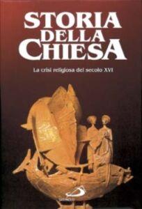 Libro La crisi religiosa del sec. XVI E. De Moreau , P. Jourda , Angelo Stella