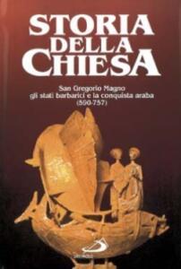San Gregorio Magno, gli stati barbarici e la conquista araba (590 -737). Vol. 5