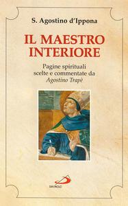 Libro Il maestro interiore. Pagine spirituali Agostino (sant')