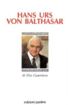 Hans Urs von Balthasar - Elio Guerriero - copertina