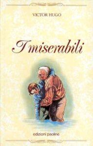 Foto Cover di I miserabili, Libro di Victor Hugo, edito da San Paolo Edizioni