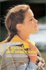 Libro Il metodo dell'ovulazione. Come regolare la fertilità femminile John J. Billings