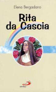 Foto Cover di Rita da Cascia, Libro di Elena Bergadano, edito da San Paolo Edizioni