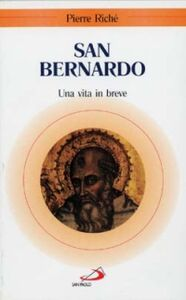 Libro San Bernardo. Una vita in breve Pierre Riché