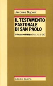 Foto Cover di Il testamento pastorale di san Paolo. Il discorso di Mileto (Atti 20,18-36), Libro di Jacques Dupont, edito da San Paolo Edizioni