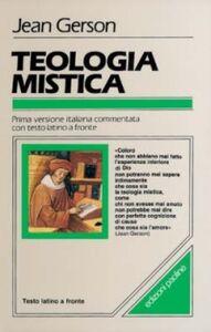Foto Cover di Teologia mistica. Testo latino a fronte, Libro di Jean Gerson, edito da San Paolo Edizioni