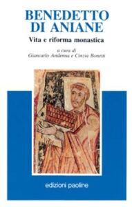 Libro Benedetto di Aniane. Vita e riforma monastica