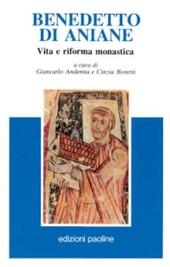 Benedetto di Aniane. Vita e riforma monastica