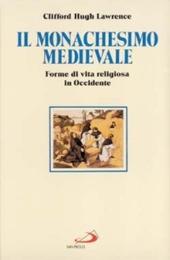 Il monachesimo medievale. Forme di vita religiosa in Occidente