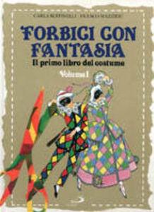 Libro Forbici con fantasia. Il primo libro del costume Franco Mazzieri