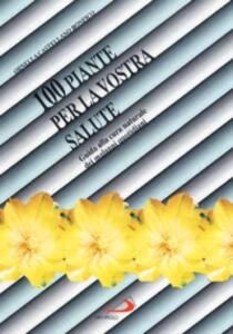 Libro 100 piante per la vostra salute. Guida alla cura naturale dei malanni quotidiani Ornella Castellano Bonfico