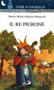 Foto Cover di Il re pigrone, Libro di Massimo Mostacchi, edito da San Paolo Edizioni