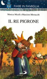 Libro Il re pigrone Massimo Mostacchi
