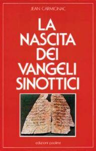 Foto Cover di La nascita dei vangeli sinottici, Libro di Jean Carmignac, edito da San Paolo Edizioni