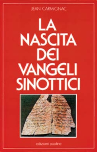 Libro La nascita dei vangeli sinottici Jean Carmignac