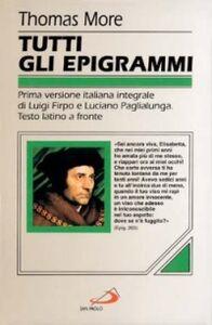 Foto Cover di Tutti gli epigrammi, Libro di Tommaso Moro, edito da San Paolo Edizioni