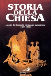 La crisi del Trecento e il papato avignonese. Vol. 11