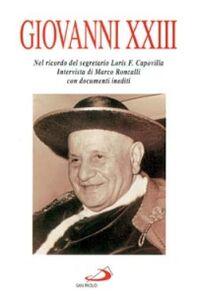 Foto Cover di Giovanni XXIII. Nel ricordo del segretario Loris F. Capovilla, Libro di Marco Roncalli, edito da San Paolo Edizioni