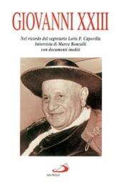 Giovanni XXIII. Nel ricordo del segretario Loris F. Capovilla