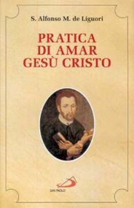 Libro Pratica di amar Gesù Cristo Alfonso Maria de' Liguori (sant')