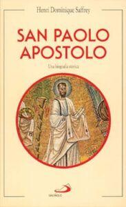 Libro San Paolo apostolo. Una biografia storica Henri D. Saffrey