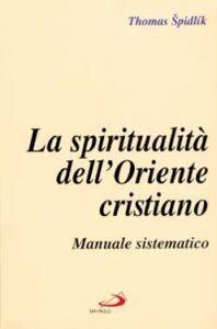 Libro La spiritualità dell'Oriente cristiano. Manuale sistematico Tomás Spidlík