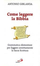 Come leggere la Bibbia. Grammatica elementare per leggere correttamente la Sacra Scrittura