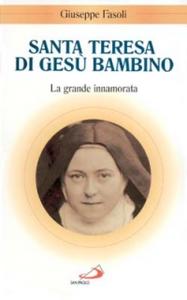 Libro Santa Teresa di Gesù Bambino. La grande innamorata Giuseppe Fasoli