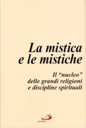 La mistica e le mistiche. Il «Nucleo» delle grandi religioni e discipline spirituali
