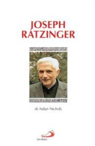 Foto Cover di Joseph Ratzinger, Libro di Aidan Nichols, edito da San Paolo Edizioni