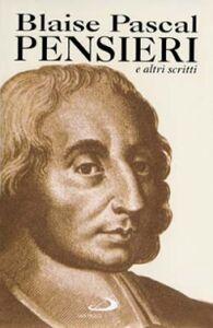 Foto Cover di Pensieri. E altri scritti di e su Pascal, Libro di Blaise Pascal, edito da San Paolo Edizioni