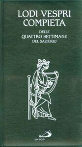 Foto Cover di Lodi Vespri Compieta. Delle quattro settimane del salterio, Libro di  edito da San Paolo Edizioni