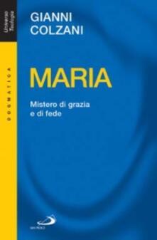 Ilmeglio-delweb.it Maria. Mistero di grazia e di fede Image