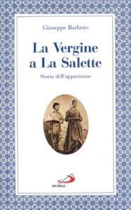 Foto Cover di La Vergine a La Salette. Storia dell'apparizione, Libro di Giuseppe Barbero, edito da San Paolo Edizioni