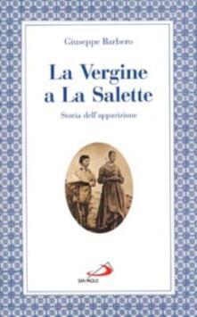 Recuperandoiltempo.it La Vergine a La Salette. Storia dell'apparizione Image